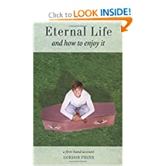 Eternal Life and How to Enjoy It: A First-Hand Account