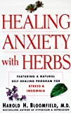 Healing Anxiety with Herbs (0060191279) by Bloomfield, Harold