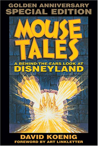 Mouse Tales A Behind-the-Ears Look at Disneyland Golden Anniversary Special Edition Hardcover Book with Audio096406068X : image
