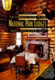 The Complete Guide to the National Park Lodges, 2nd (National Park Guides) (0762705051) by Scott, David L.