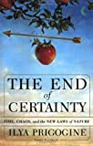 The End of Certainty (0684837056) by Prigogine, Ilya