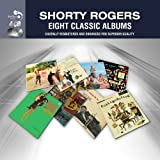Shorty Rogers -  Eight Classic Albums