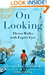 On Looking: Eleven Walks with Expert...