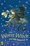 The Worst Witch to the Rescue (Worst Witch)