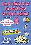 Los Chistes Favoritos de los Ni�os : SEIS (Spanish Edition)
