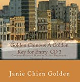 Golden Chinese: A Golden Key for Entry  CD 3