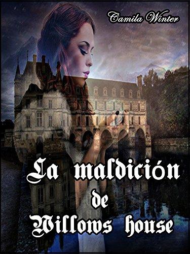 Camila Winter - La maldición de Willows house (Spanish Edition)
