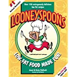 Looneyspoons: Low-fat food made fun!by Janet & Greta Podleski