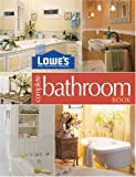 Lowes Complete Bathroom Book (Lowe's Home Improvement) - 0376009152