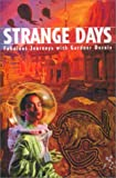 Strange Days: Fabulous Journeys With Gardner Dozois (1886778264) by Dozois, Gardner R.