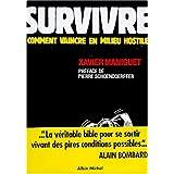 Survivre : comment vaincre en milieu hostilepar Pierre Schoendoeffer