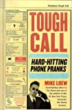img - for Tough Call: Hard-Hitting Phone Pranks book / textbook / text book