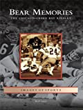 Bear Memories: The Chicago-Green Bay Rivalry (Images of Sports)