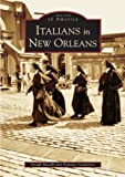 img - for Italians in New Orleans (LA) (Images of America) book / textbook / text book