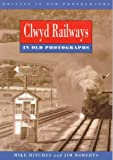 Clwyd Railways in Old Photographs (Britain in Old Photographs) (0750906847) by Hitches, Mike