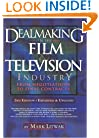 Dealmaking in the Film and Television Industry From Negotiations Through Final Contracts: 2nd Edition Expanded and Updated