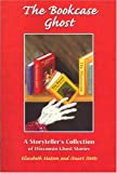 img - for The Bookcase Ghost: A Storyteller's Collection of Wisconsin Ghost Stories (Ohio) book / textbook / text book