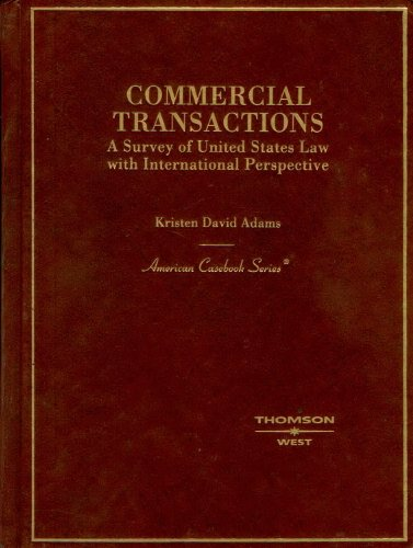 Commercial Transactions: A Survey of United States Law with International Perspective (American Casebook Series)