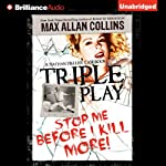 Triple Play: A Nathan Heller Casebook (       UNABRIDGED) by Max Allan Collins Narrated by Dan John Miller