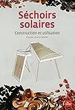 Séchoirs solaires - Construction et utilisation