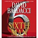 The Sixth Man (       UNABRIDGED) by David Baldacci Narrated by Ron McLarty, Orlagh Cassidy