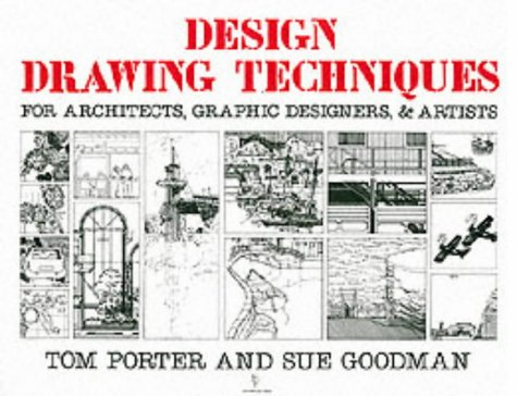 Design Drawing Techniques: For Architects, Graphic Designers and Artists