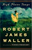 High Plains Tango: A Novel (0307209946) by Robert James Waller