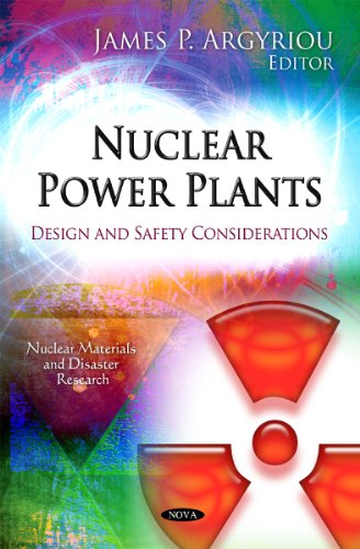 Nuclear Power Plants: Design and Safety Considerations (Nuclear Materials and Disaster Research)