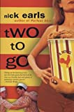 Two to Go: A Novel (0312284721) by Earls, Nick