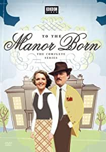 To the Manor Born - The Complete Series