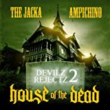 Devilz Rejectz 2: House of the Dead Jacka & Ampichino