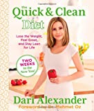 The Quick &#038; Clean Diet: Lose the Weight, Feel Great, and Stay Lean for Life