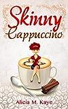 Skinny Cappuccino (Skinny Sagas)