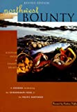 Northwest Bounty: The Extraordinary Foods and Wonderful Cooking of the Pacific Northwest (1570612250) by Ingle, Schuyler