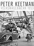 img - for Peter Keetman: Volkswagenwerk 1953 book / textbook / text book