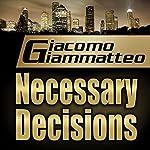 Necessary Decisions: A Gino Cataldi Mystery | Giacomo Giammatteo