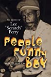 People Funny Boy: The Genius of Lee 'Scratch' Perry, Revised Edition (1846094437) by Katz, David