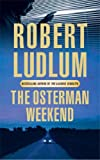 Robert Ludlum The Osterman Weekend
