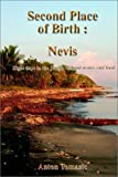 img - for Second Place of Birth: Nevis: Eight days in the jungle without water and food book / textbook / text book
