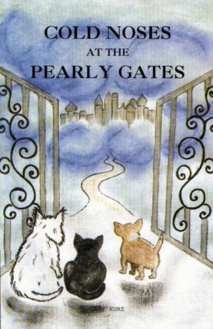 Cold Noses at the Pearly Gates, Gary Kurz