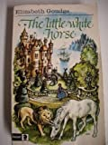The Little White Horse (Knight Books) (0340042427) by Goudge, Elizabeth