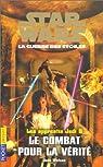 Star Wars - Les Apprentis Jedi, tome 9 : Le Combat pour la v�rit�
