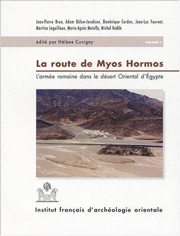 La route de Myos Hormos. L'armée romaine dans le désert oriental d'Egypte. 2 vol.