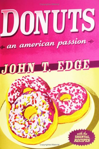 Donuts: An American Passion, John T. Edge