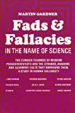 Fads and Fallacies in the Name of Science (Popular Science) by Martin Gardner
