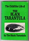 Childlike Life of the Black Tarantula (0931106206) by Acker, Kathy