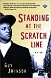 Standing at the Scratch Line: A Novel (Strivers Row) by Johnson, Guy [2001]