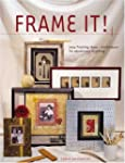 Frame It!: Easy Framing Ideas & Techn...
