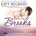 Bidding on Brooks: The Winslow Brothers #1: The Blueberry Lane Series -The Winslow Brothers (       UNABRIDGED) by Katy Regnery Narrated by Lauren Sweet