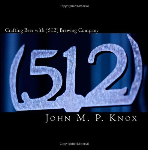 Crafting Beer with (512) Brewing Company